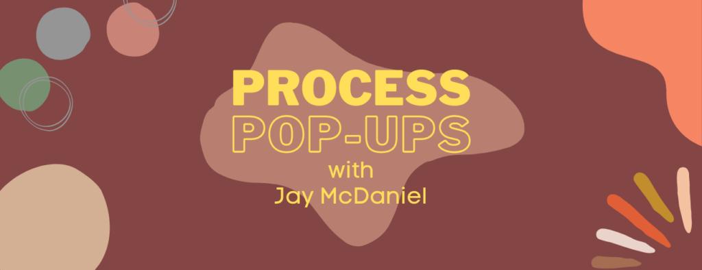PROCESS POP-UPs - featured image - 1300x500